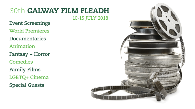 Our 5 must-see movies at The Galway Film Fleadh' 2018; July 10 – 15: #KEEPITswuite!